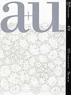 a+u ( エー・アンド・ユー ) 2010年 01月号 [雑誌]