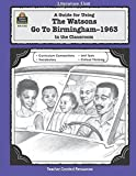 A Guide for Using The Watsons Go to Birmingham - 1963 in the Classroom (Literature Units)