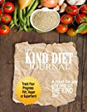 The Kind Diet Journal: The Ultimate Vegan Guide Journal