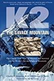 K2 THE SAVAGE MOUNTAIN: THE CLASSIC TRUE