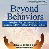 Beyond Behaviors: Using Brain Science and