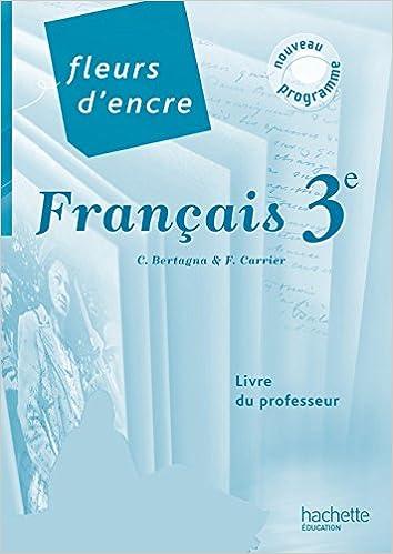 Fleurs D Encre Francais 3e Livre Du Professeur Edition
