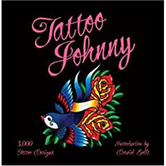 Image: Tattoo Johnny: 3,000 Tattoo Designs, by Tattoo Johnny, David Bollt. Publisher: Sterling Innovation; 5.8.2010 edition (June 1, 2010)