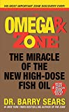 Omega Rx Zone: The Miracle of the New High-Dose Fish Oil (The Zone)