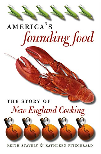 America's Founding Food: The Story of New England Cooking (Best Fishing In Northern Illinois)