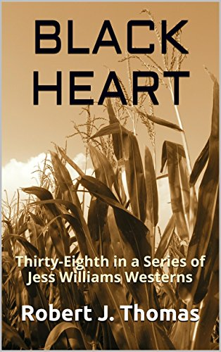 BLACK HEART: Thirty-Eighth in a Series of Jess Williams Westerns (A Jess Williams Western Book 38) ()