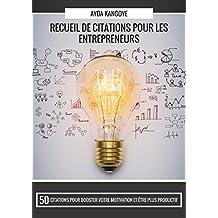RECEUIL DE CITATIONS POUR LES ENTREPRENEURS (French Edition)