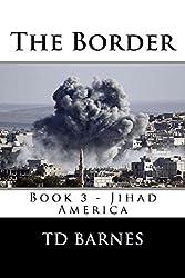 The Border: Book 3 of the Jihad America Series