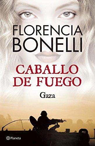 Caballo de Fuego 3. Gaza (Spanish Edition): Florencia Bonelli: 9786070722868: Amazon.com: Books