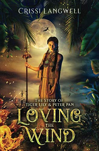 (Loving the Wind: The Story of Tiger Lily & Peter Pan )