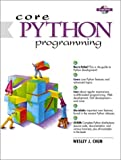 Core Python Programming (01) by Chun, Wesley J [Paperback (2000)]