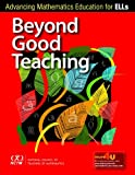 Beyond Good Teaching, Sylvia Celedon-Pattichis and Nora G. Ramirez, 0873536886