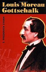 Louis Moreau Gottschalk (Music in American Life)
