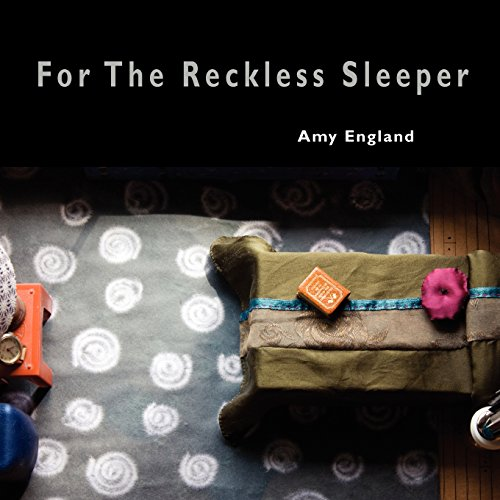 For The Reckless Sleeper Amy England