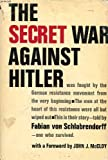 img - for The secret war against Hitler book / textbook / text book