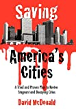 Saving America's Cities, David McDonald, 1452042543