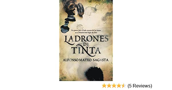 Amazon.com: Ladrones de tinta (Isidoro Montemayor 1) (Spanish Edition) eBook: Alfonso Mateo-Sagasta: Kindle Store