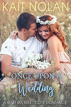 Once Upon A Wedding: A  Misfit Inn Meet Cute Romance by [Nolan, Kait]