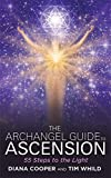The Archangel Guide to Ascension: 55 Steps to the