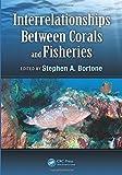Interrelationships Between Corals and Fisheries, , 1466588306