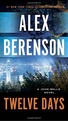 Twelve Days (A John Wells Novel) [Alex Berenson] (Tapa Blanda)