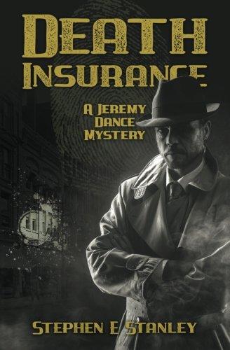 Death Insurance: A Jeremy Dance Mystery (Jeremy Dance Mysteries) (Volume 6)