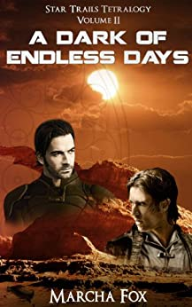 A Dark of Endless Days (Star Trails Tetralogy Book 2) by [Fox, Marcha]