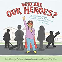 "Who Are Our Heroes?: A reminder to say ""thank you!"" in the time of coronavirus and beyond"