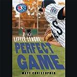 Perfect Game: Little League, Book 4 | Matt Christopher