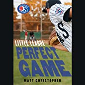 Perfect Game: Little League, Book 4 | Matt Christopher