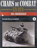 Chars de combat en dvd: M4 SHERMAN (Seconde Guerre mondiale)