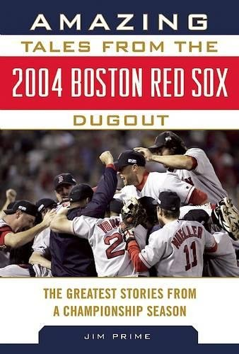 Arizona Cardinals Pitcher (Amazing Tales from the 2004 Boston Red Sox Dugout: The Greatest Stories from a Championship Season (Tales from the Team))