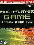 Multiplayer Game Programming w/CD (Prima Tech's Game Development)
