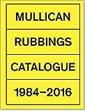 Matt Mullican: Rubbings: Catalogue 1984–2016