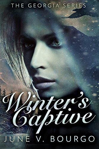 Winter's Captive: Survival In The Wilderness (The Georgia Series Book 1) by [Bourgo, June V.]
