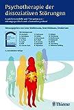 Psychotherapie der dissoziativen Störungen: Krankheitsmodelle und Therapiepraxis - störungsspezifisch und schulenübergreifend (Lindauer Psychotherapie-Module)