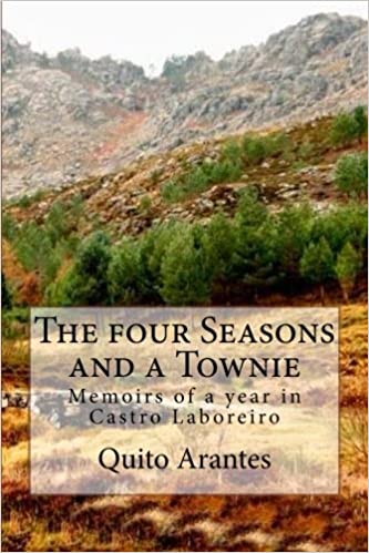 The four Seasons and a Townie: Memoirs of a year in Castro Laboreiro