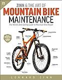 Zinn & the Art of Mountain Bike Maintenance: The World s Best-Selling Guide to Mountain Bike Repair