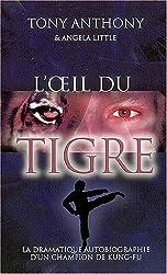 L'oeil du tigre : La dramatique autobiographie d'un champion de kung-fu