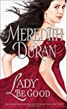 Lady Be Good (Rules for the Reckless) by Meredith Duran (2015-07-28)