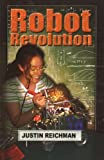 Robot Revolution, Justin Reichman and Diane Wu, 1934713031