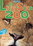 More Life-Size Zoo: An All-New Actual-Size Animal Encyclopedia offers