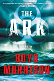 """The Ark A Novel"" av Boyd Morrison"