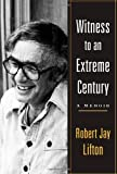 Witness to an Extreme Century, Robert Jay Lifton, 1416590765