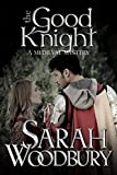 The Good Knight (A Gareth and Gwen Medieval Mystery Book 1)