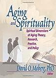 Aging and Spirituality 9780789009388