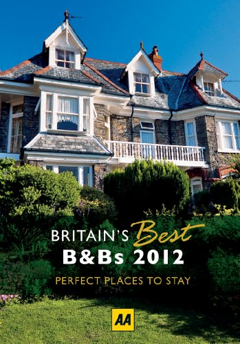 Aa 2012 Britain's Best B&bs (AA Britain's Best Bed & Breakfast)...