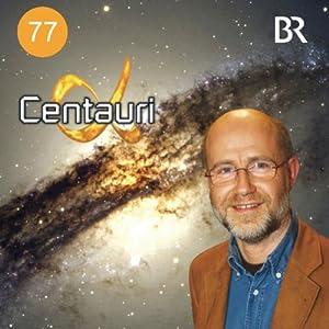 Gibt es ein 2. Schwarzes Loch im Galaktischen Zentrum? (Alpha Centauri 77) Hörbuch