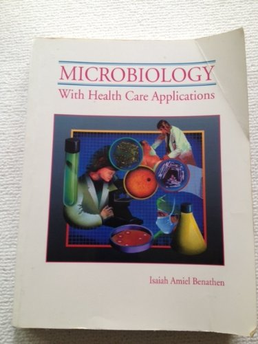 Microbiology With Health Care Applications/Laboratory Manual