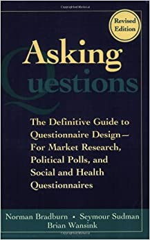 asking-questions-the-definitive-guide-to-questionnaire-design-for-market-research-political-polls-and-social-and-health-questionnaires